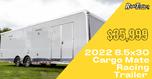 2022 8.5x30 Cargo Mate Racing Trailer
